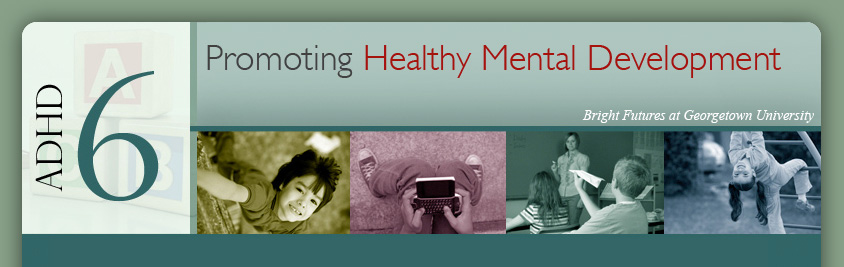 Promoting Healthy Mental Development | Attention-Deficit